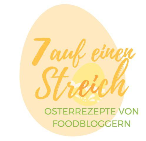 7 auf einen Streich Osterrezepte von Foodbloggern
